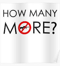 How many more - Gun Control Poster