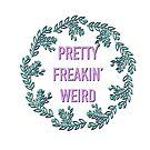 Pretty Freakin 'Seltsam von alydee