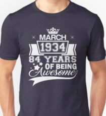 Born in March 1934 - 84 years of being awesome Unisex T-Shirt
