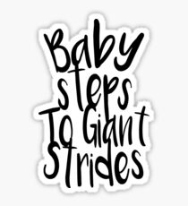 Pegatina Baby Steps to Giant Strides