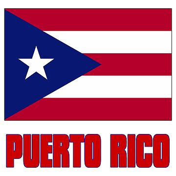 The Pride of Puerto Rico - Puerto Rican Flag Design by Chunga