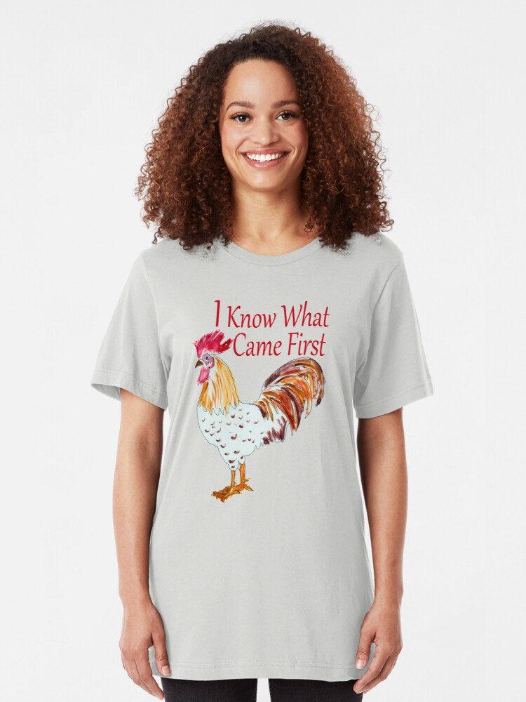 Alternate view of I Know What Came First The RoosterSays Slim Fit T-Shirt