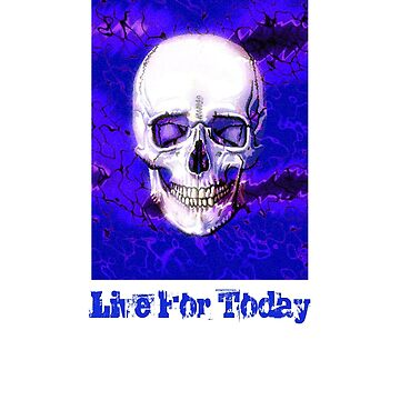 Live for Today Smiling Skull by ljm000