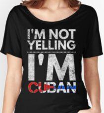 I'm not yelling I'm Cuban funny t-shirt Women's Relaxed Fit T-Shirt