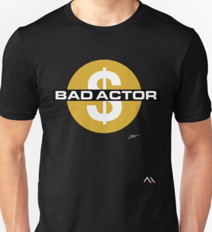 """Bad Actor"" | Official Design T-Shirt"