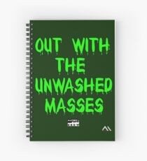 Unwashed Masses | Classic Design Spiral Notebook