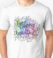 Good Morning Beautiful Positive Woman Statement Unisex T-Shirt