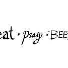 Eat. Pray. Bees.  by burritomadness
