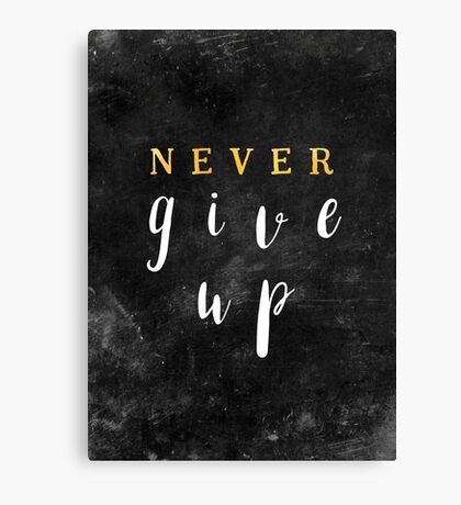 Never give up #motivationialquote Canvas Print