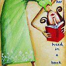 """""""Always Got Her Head in a Book"""" by lynzart"""