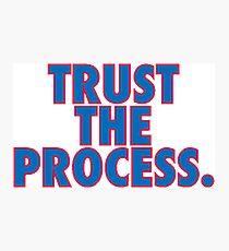 Vertraue dem Prozess Fotodruck