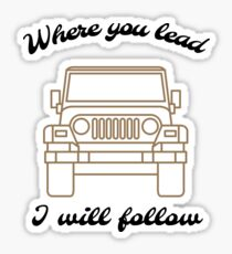 Where you lead, I will follow - Jeep Sticker