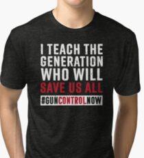 Gun Control Gun Reform March Teacher Shirt : School Walkout Teacher Shirt Gun Control Anti Gun Shirt Tri-blend T-Shirt