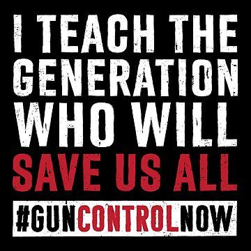 Gun Control Gun Reform March Teacher Shirt : School Walkout Teacher Shirt Gun Control Anti Gun Shirt by mindeverykind