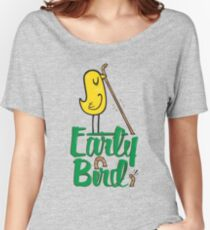 Early Bird Women's Relaxed Fit T-Shirt