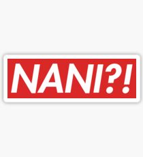 NANI?! SUPREME Sticker