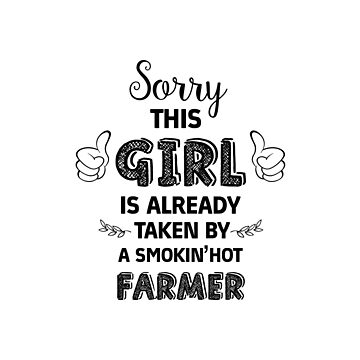 sorry this girl is Already taken by a smokin'Hot Farmer by jessica119