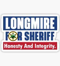 Longmire for Sheriff Netflix Cop Police Cowboy Cowgirl Sticker