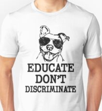 Educate don't Discriminate pitbull breed dog shirt Slim Fit T-Shirt
