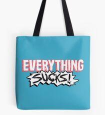 Everything Sucks! Tote Bag