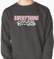 Everything Sucks! Pullover