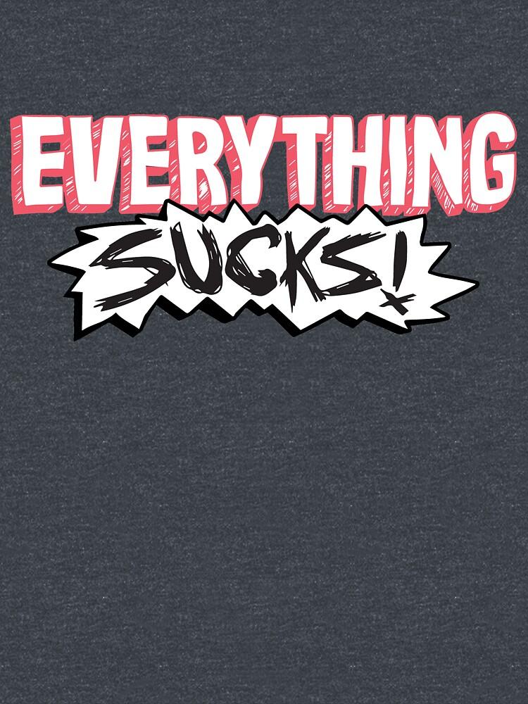 Everything Sucks! by gameboylands