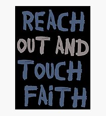 Reach out and touch faith! Photographic Print