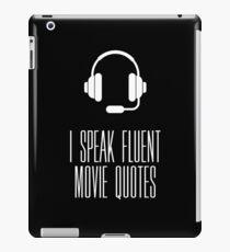 Funny gift I speak fluent movie quotes for cinema addict and geek iPad Case/Skin