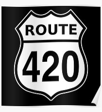 Route 420 US highway sign Cannabis Poster