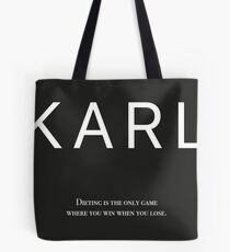 Karl Lagerfeld Quote - Dieting Is The Only Game Where You Win When You Lose. Tote Bag