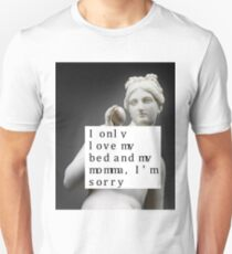 I ONLY LOVE MY BED AND MY MOMMA, I'M SORRY DRAKEEEE Unisex T-Shirt