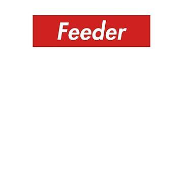 Supreme Feeder by RihotMT