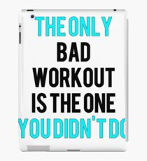 Vinilo o funda para iPad The Only Bad Workout Is The One You Didn't Do - Gym Shirt/Workout Shirt