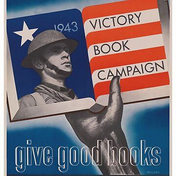 Give Good Books, Book Donation Campaign - Vintage propaganda poster - Victory Book Campaign  by 321Outright