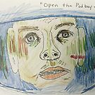 Open the pod bay doors, Hal. by Branwen Drew