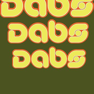 Dabs, dabs, dabs! by MookHustle