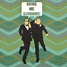 """Bring Me Sunshine"" by dodadue89"