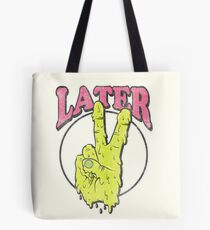 Later Tote Bag