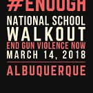 Albuquerque New Mexico National School Walkout End Gun Violence 2018 by oddduckshirts