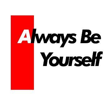 Always Be Yourself by muhdzahid