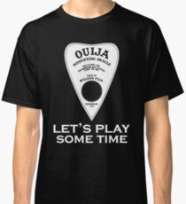 "Ouija Board ""Let's Play Some Time"" Classic T-Shirt"