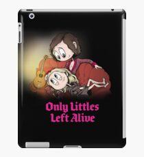 Only Littles Left Alive iPad Case/Skin