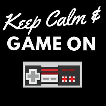 Keep Calm and Game On by Trecentos