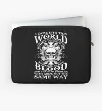 I Came Into This World Kicking And Screaming Quote T-Shirt Laptop Sleeve