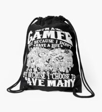 Dota 2 Shirts: I am a (DOTA) gamer. Not because I don't have a life, but because I choose to have many! Drawstring Bag