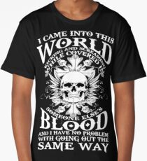 I Came Into This World Kicking And Screaming Quote T-Shirt Long T-Shirt