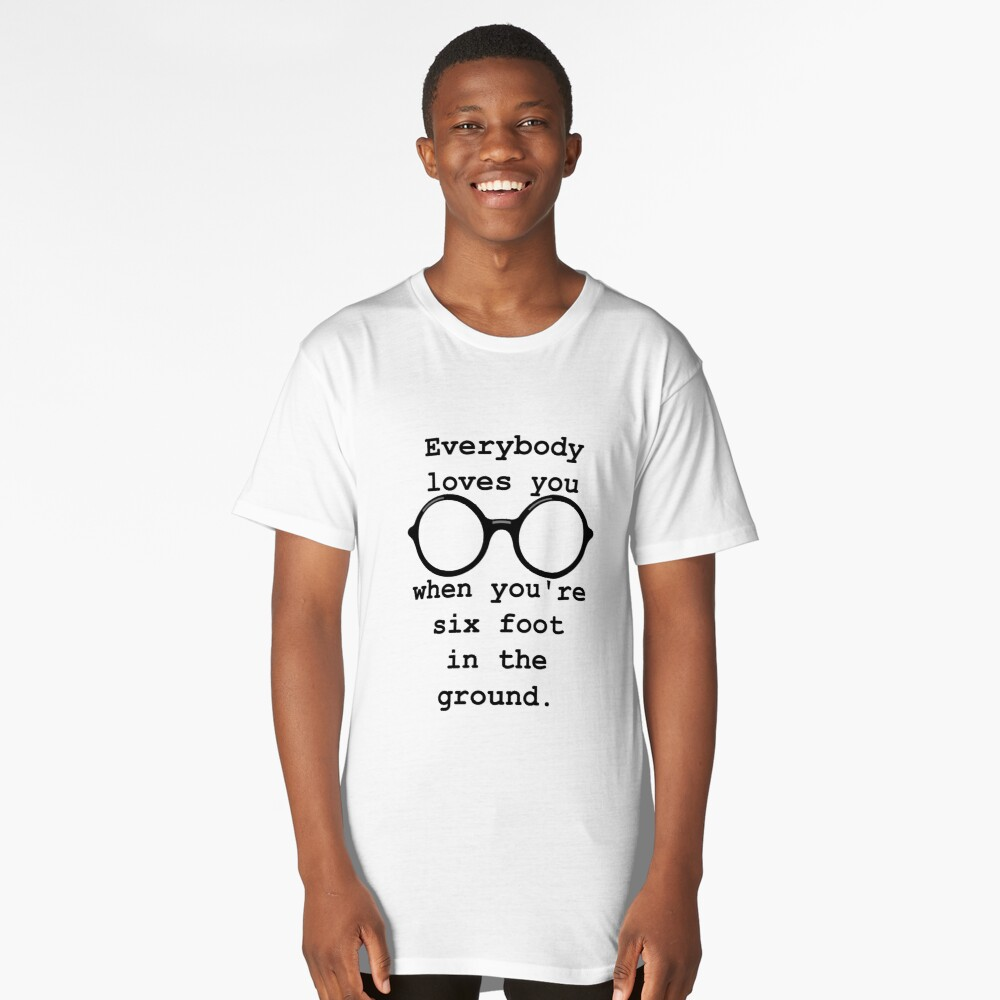 John Lennon Quote Everybody Loves You Long T Shirt By Getitgiftit