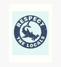 Respect The Locals Hammerhead Shark Art Print