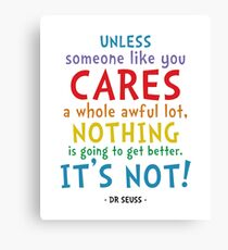 Cares a Whole Lot Quote - Dr Seuss Canvas Print