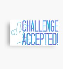 Challenge Accepted! Canvas Print